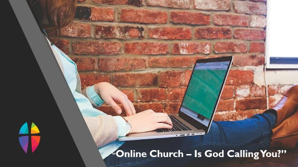 """Online Church – Is God Calling You?"" – Sunday, January 17, 2021"
