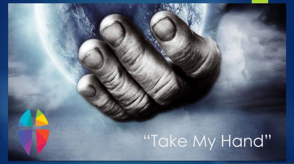 """Take My Hand"" – SUNDAY, February 7, 2021"