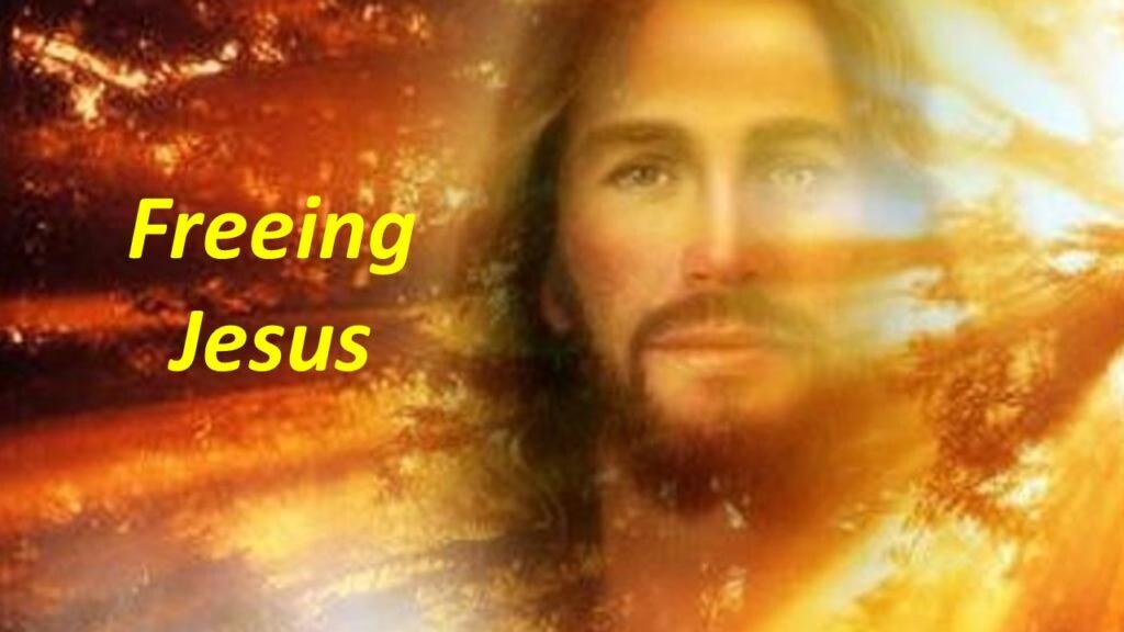 """FREEING JESUS"" – SUNDAY, April 18, 2021"