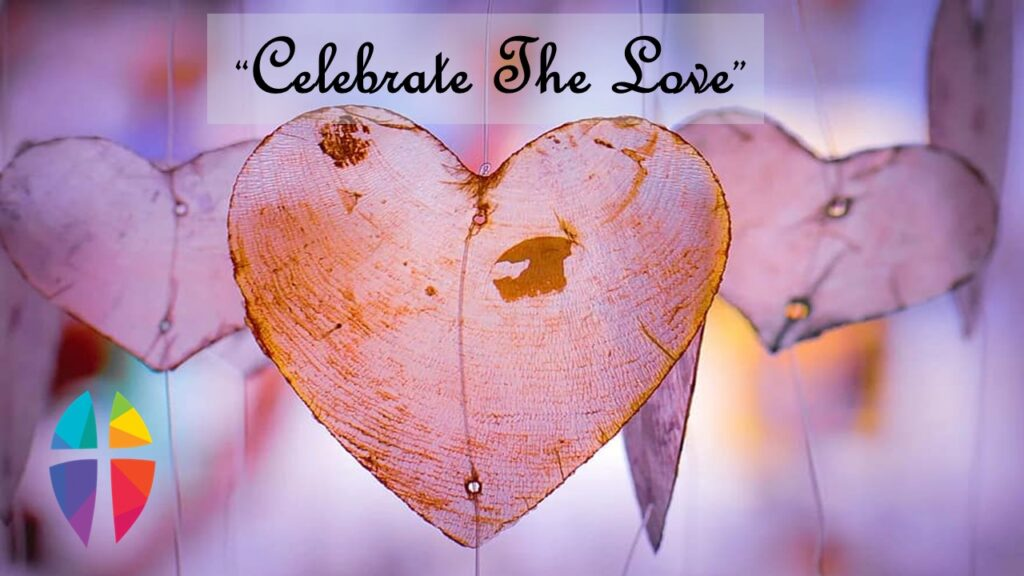 """""""CELEBRATE THE LOVE"""" – May 9, 2021"""